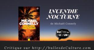Incendie Nocturne Michael Connely livre critique (2)
