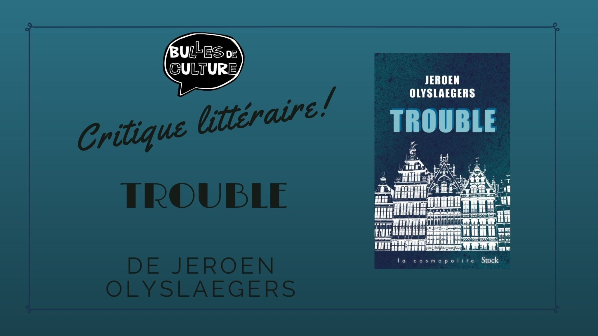 "Critique / ""Trouble"" (2019) de Jeroen Olyslaegers 1 image"