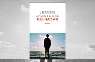 Bélhazar critique livre août 2021