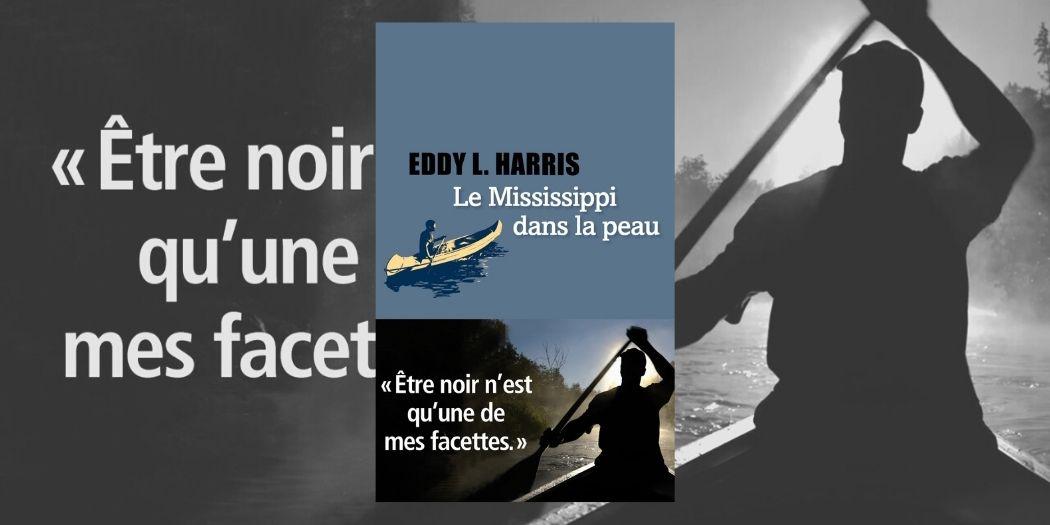 Le Mississipi dans la peau Eddy L. Harris - Liana Levi avis couverture livre